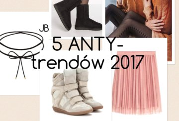 5 ANTY-trendów 2017